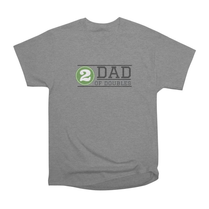 Dad of Doubles Men's Heavyweight T-Shirt by Improv Parenting Shop