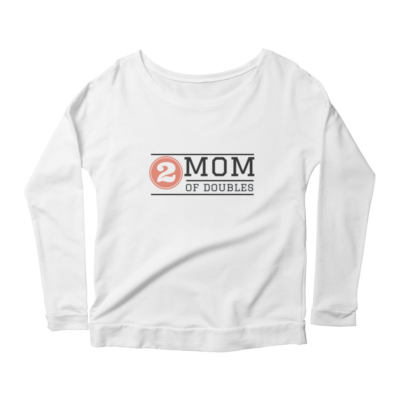 Mom of Doubles Women's Scoop Neck Longsleeve T-Shirt by Improv Parenting Shop