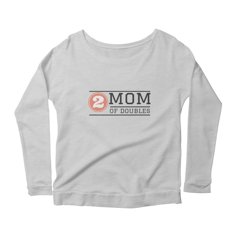 Mom of Doubles Women's Longsleeve T-Shirt by Improv Parenting Shop