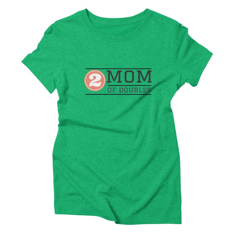 Mom of Doubles Women's Triblend T-Shirt by Improv Parenting Shop