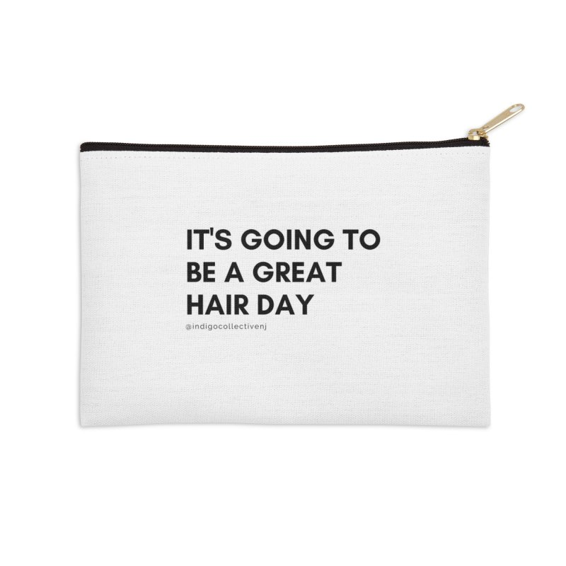 It's going to be a great hair day Accessories Zip Pouch by INDIGO COLLECTIVE