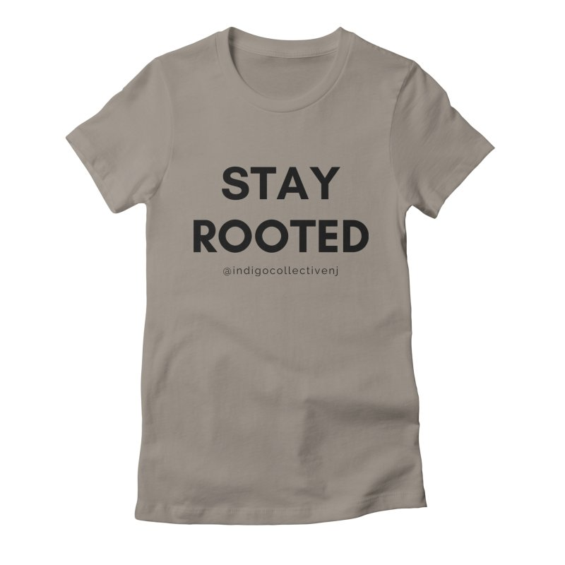Stay Rooted Women's T-Shirt by INDIGO COLLECTIVE