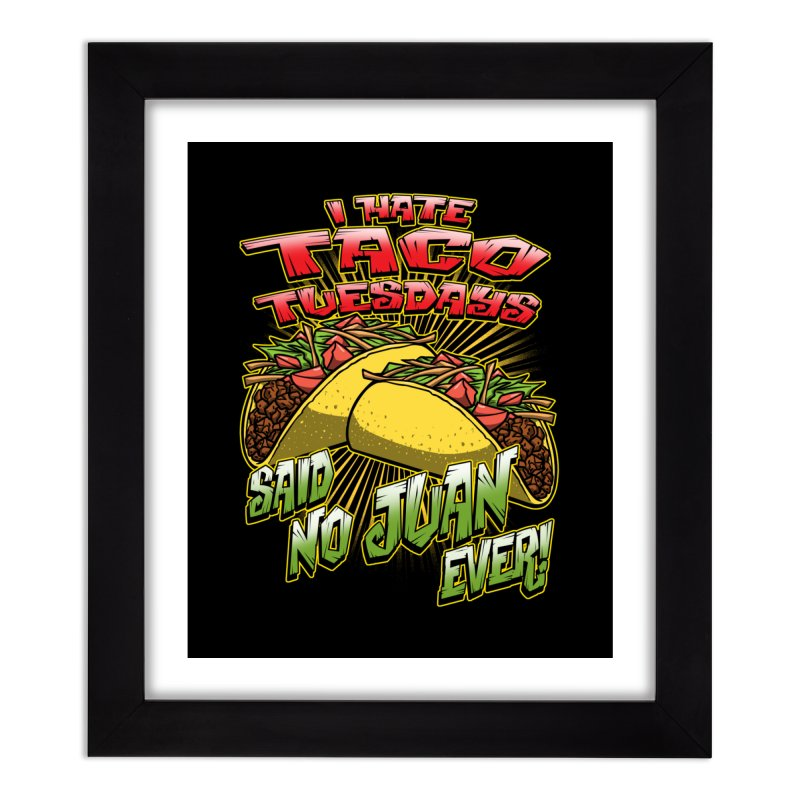 taco tuesday Home Framed Fine Art Print by Inkdwell's Artist Shop