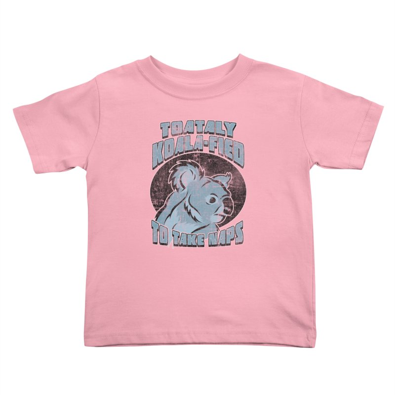 KOALAFIED Kids Toddler T-Shirt by Inkdwell's Artist Shop