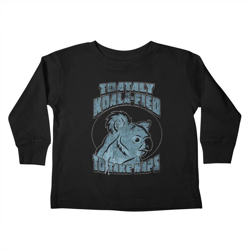 KOALAFIED Kids Toddler Longsleeve T-Shirt by Inkdwell's Artist Shop
