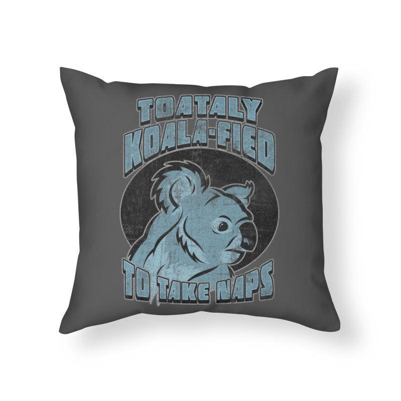 KOALAFIED Home Throw Pillow by Inkdwell's Artist Shop