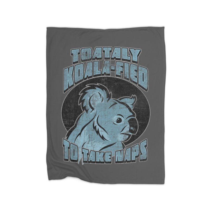 KOALAFIED Home Fleece Blanket Blanket by Inkdwell's Artist Shop