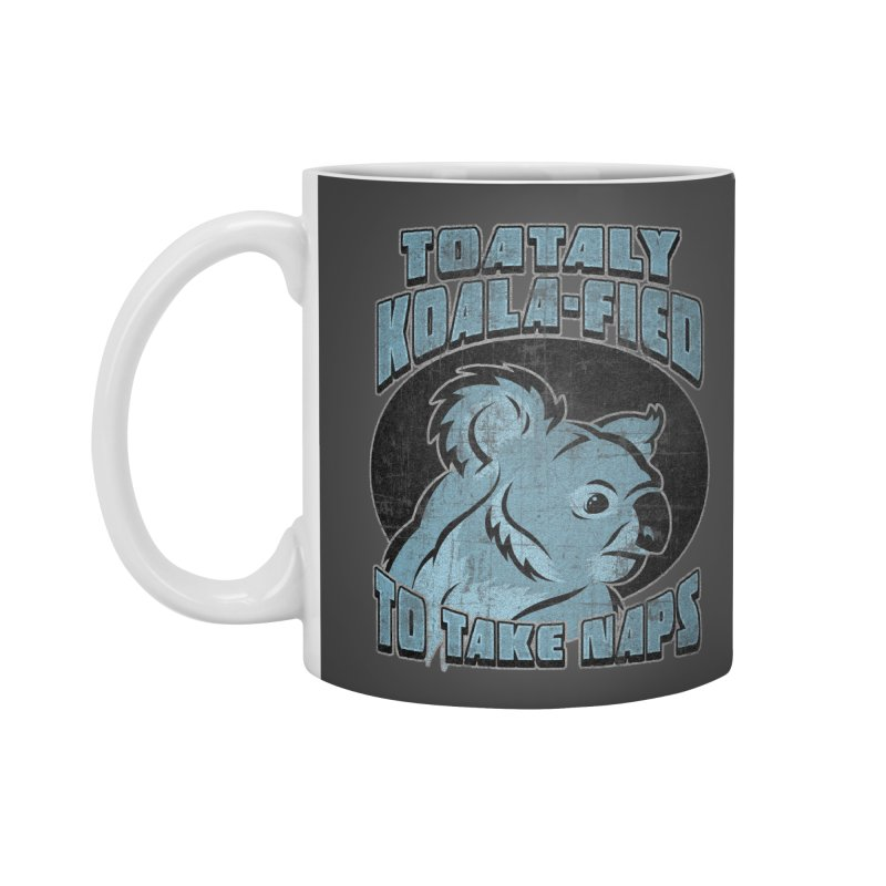 KOALAFIED Accessories Mug by Inkdwell's Artist Shop