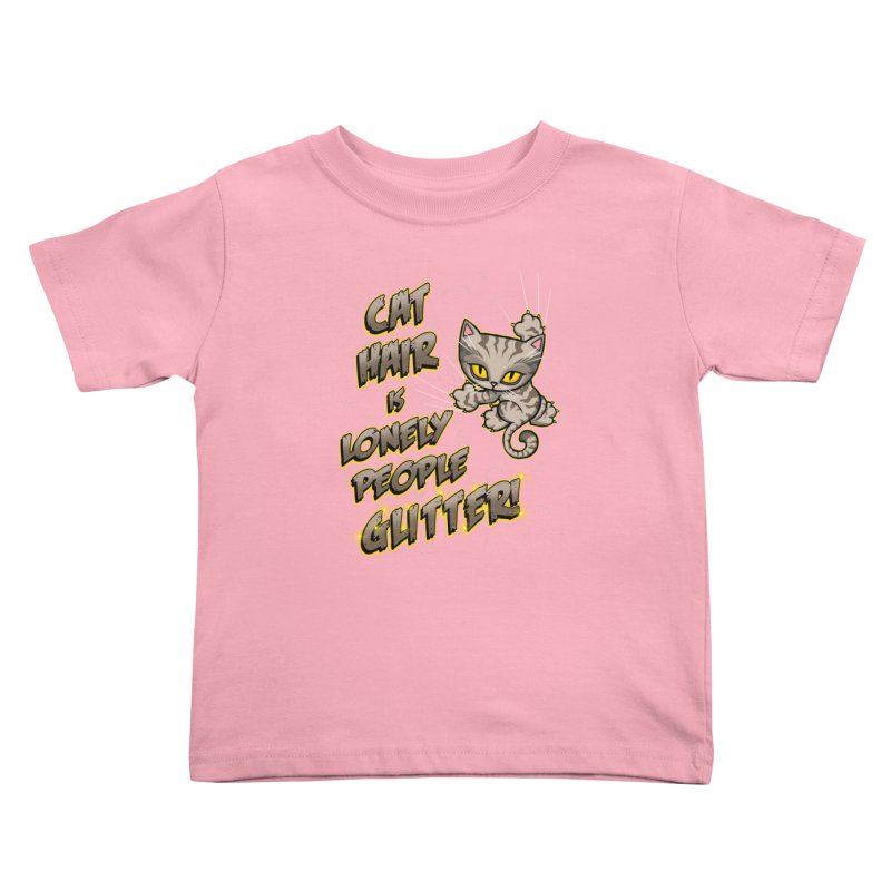 CAT HAIR!!! Kids Toddler T-Shirt by Inkdwell's Artist Shop