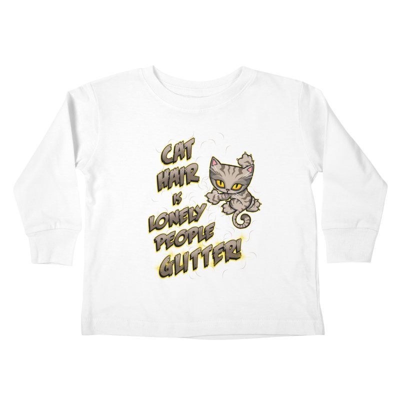 CAT HAIR!!! Kids Toddler Longsleeve T-Shirt by Inkdwell's Artist Shop