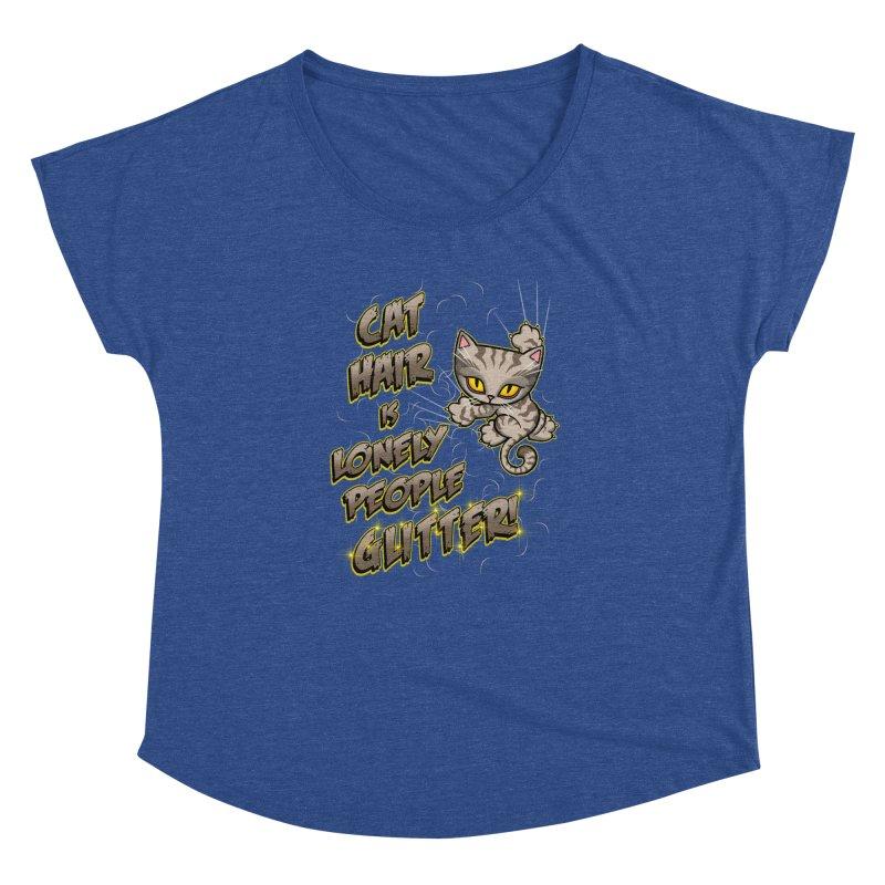 CAT HAIR!!! Women's Dolman Scoop Neck by Inkdwell's Artist Shop
