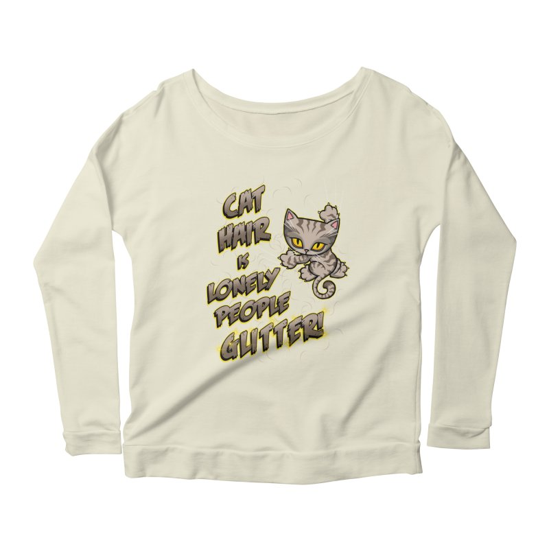 CAT HAIR!!! Women's Scoop Neck Longsleeve T-Shirt by Inkdwell's Artist Shop