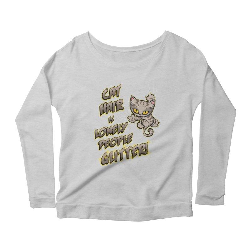 CAT HAIR!!! Women's Scoop Neck Longsleeve T-Shirt by Inkdwell's Artist Shop