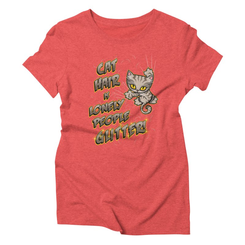 CAT HAIR!!! Women's Triblend T-Shirt by Inkdwell's Artist Shop