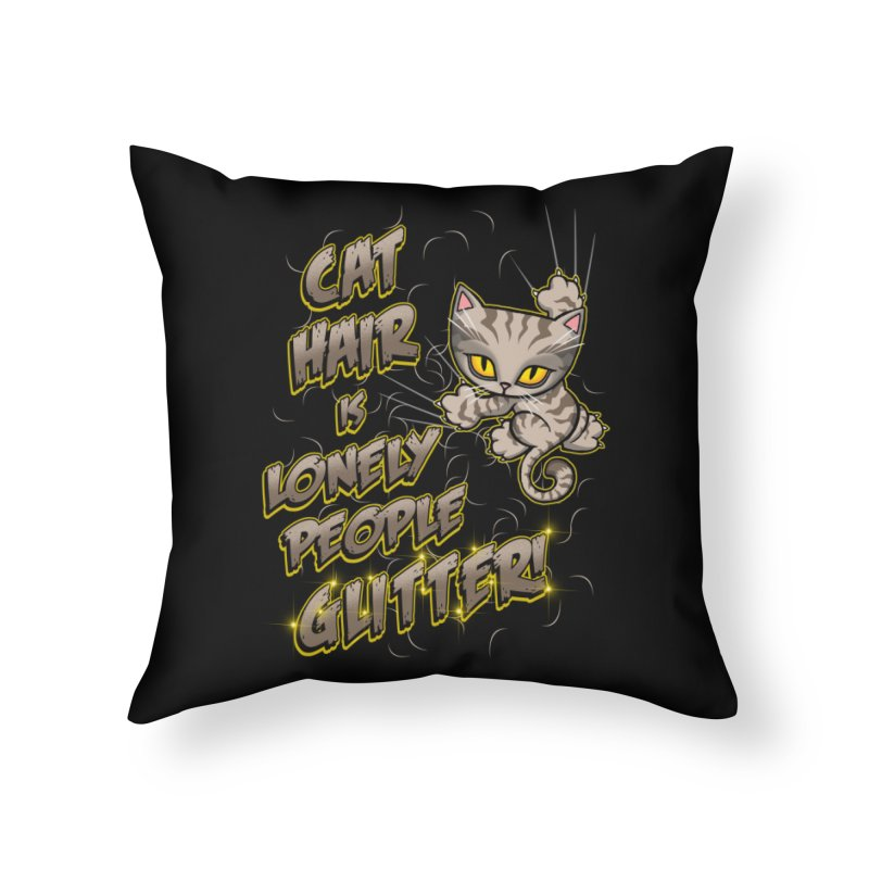 CAT HAIR!!! Home Throw Pillow by Inkdwell's Artist Shop