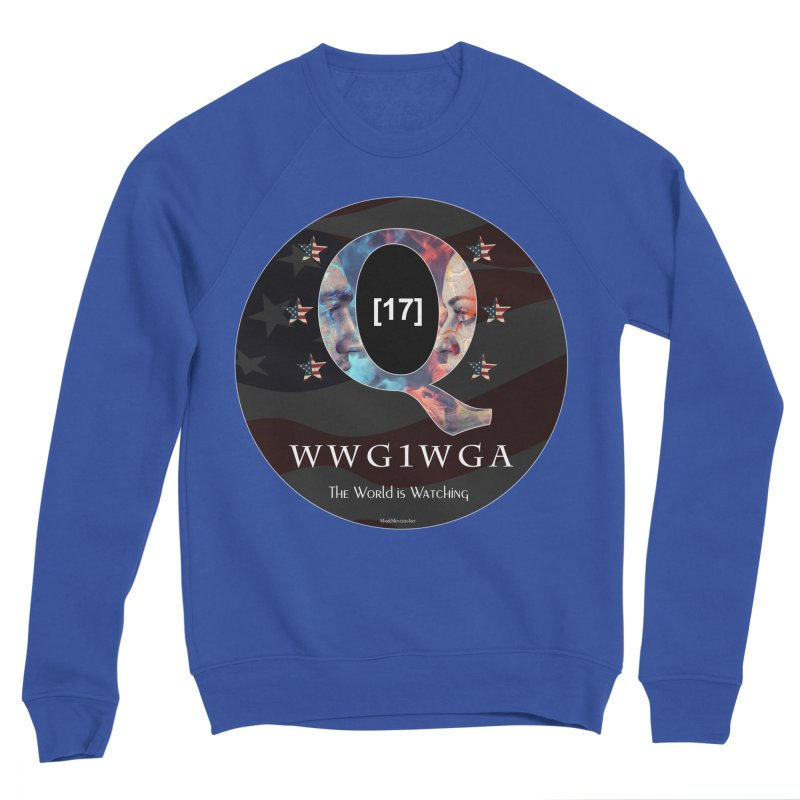 Q-Anon WWG1WGA The World is Watching Women's Sponge Fleece Sweatshirt by InspiredPsychedelics's Artist Shop