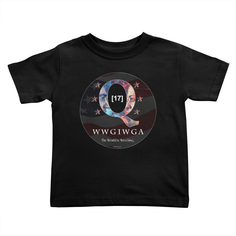 Q-Anon WWG1WGA The World is Watching Kids Toddler T-Shirt by InspiredPsychedelics's Artist Shop