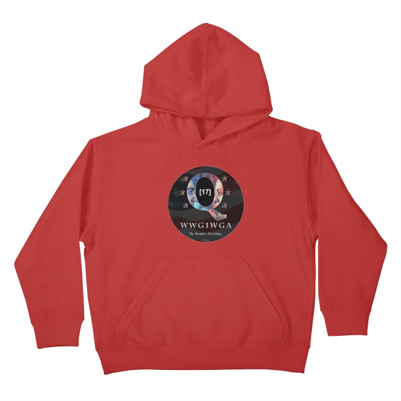 Q-Anon WWG1WGA The World is Watching Kids Pullover Hoody by InspiredPsychedelics's Artist Shop