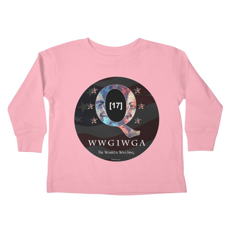 Q-Anon WWG1WGA The World is Watching Kids Toddler Longsleeve T-Shirt by InspiredPsychedelics's Artist Shop