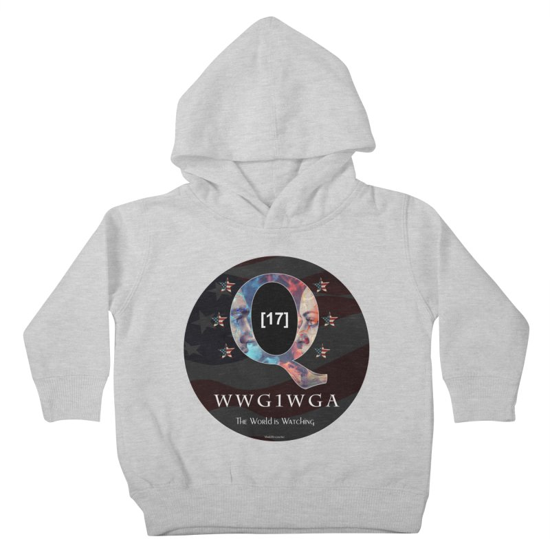 Q-Anon WWG1WGA The World is Watching Kids Toddler Pullover Hoody by InspiredPsychedelics's Artist Shop