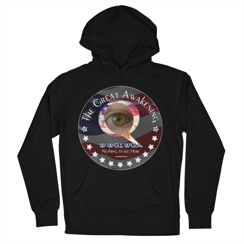 "Q-Anon ""The Great Awakening"" Shirt (Nothing to see Here) Women's French Terry Pullover Hoody by InspiredPsychedelics's Artist Shop"
