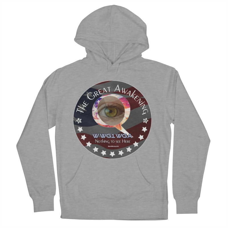 "Q-Anon ""The Great Awakening"" Shirt (Nothing to see Here) Men's French Terry Pullover Hoody by InspiredPsychedelics's Artist Shop"