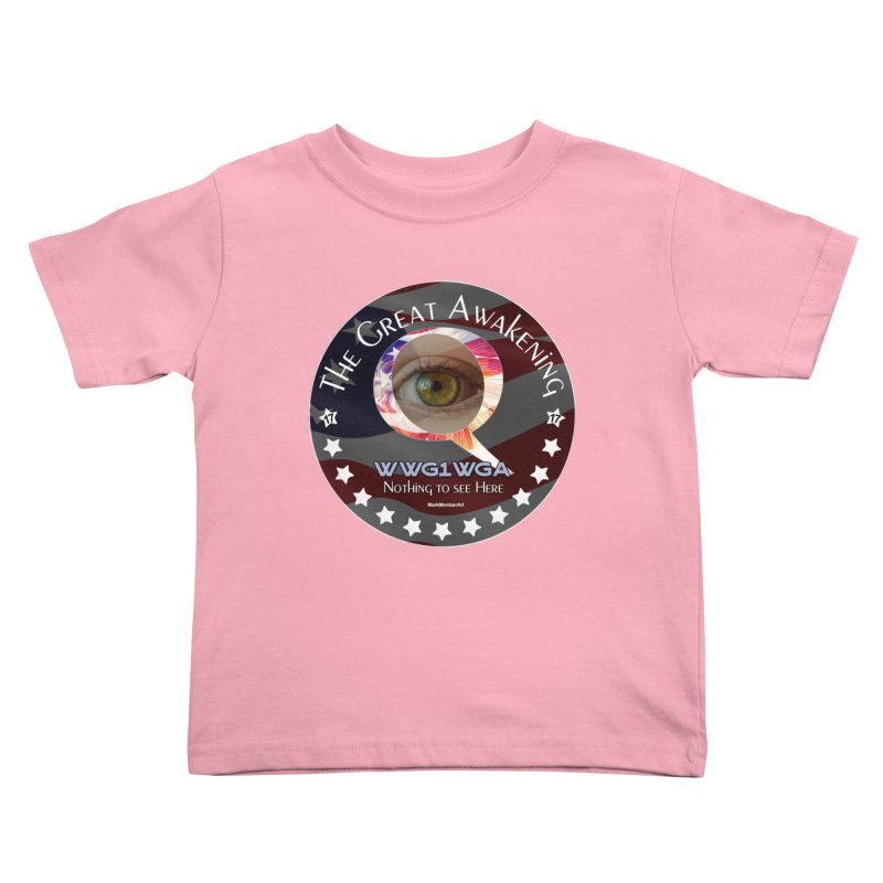 "Q-Anon ""The Great Awakening"" Shirt (Nothing to see Here) Kids Toddler T-Shirt by InspiredPsychedelics's Artist Shop"