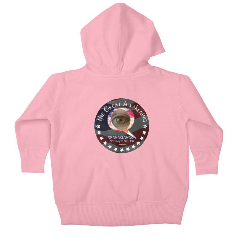 "Q-Anon ""The Great Awakening"" Shirt (Nothing to see Here) Kids Baby Zip-Up Hoody by InspiredPsychedelics's Artist Shop"