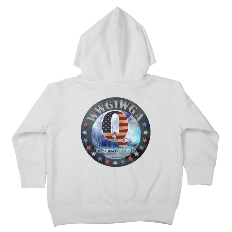 Q-Anon: The Storm is Upon Us Kids Toddler Zip-Up Hoody by InspiredPsychedelics's Artist Shop