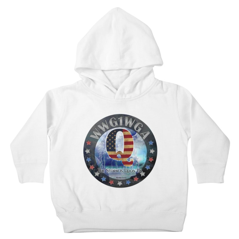 Q-Anon: The Storm is Upon Us Kids Toddler Pullover Hoody by InspiredPsychedelics's Artist Shop
