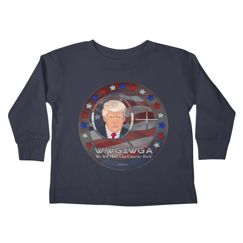 Q+ - We Will Have Our Country Back - WWG1WGA Kids Toddler Longsleeve T-Shirt by InspiredPsychedelics's Artist Shop