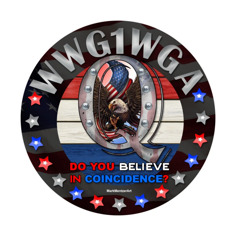 Q-Anon - Do You Believe in Coincidence? - WWG1WGA by InspiredPsychedelics's Artist Shop
