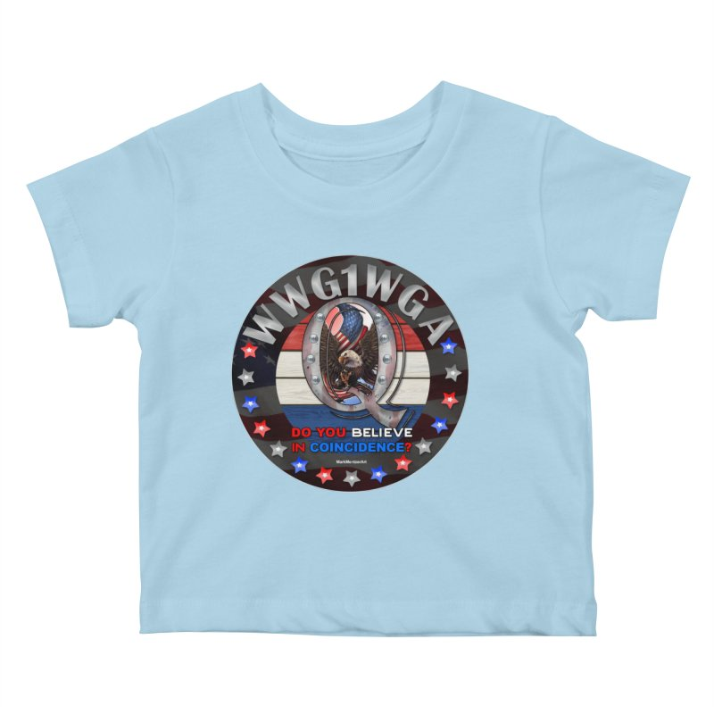 Q-Anon - Do You Believe in Coincidence? - WWG1WGA Kids Baby T-Shirt by InspiredPsychedelics's Artist Shop