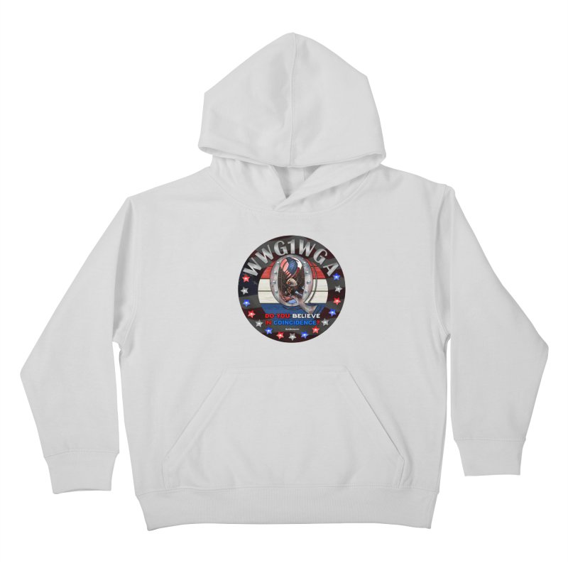 Q-Anon - Do You Believe in Coincidence? - WWG1WGA Kids Pullover Hoody by InspiredPsychedelics's Artist Shop