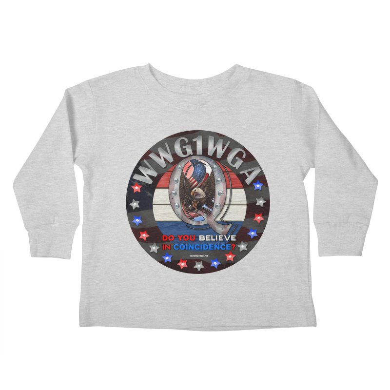 Q-Anon - Do You Believe in Coincidence? - WWG1WGA Kids Toddler Longsleeve T-Shirt by InspiredPsychedelics's Artist Shop