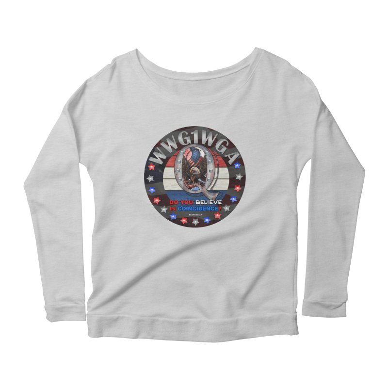 Q-Anon - Do You Believe in Coincidence? - WWG1WGA Women's Scoop Neck Longsleeve T-Shirt by InspiredPsychedelics's Artist Shop