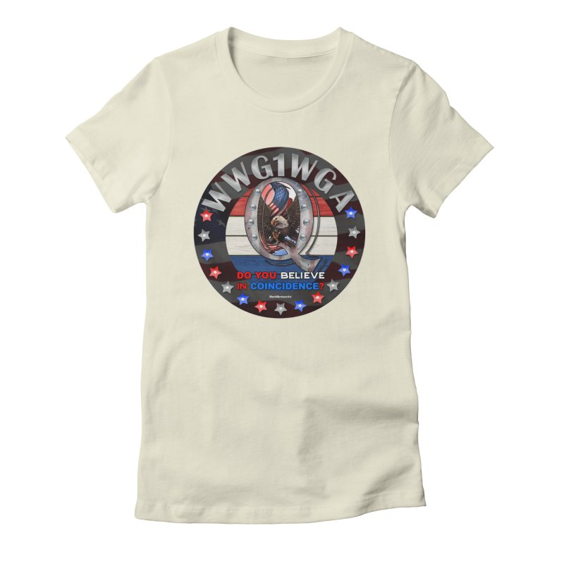 Q-Anon - Do You Believe in Coincidence? - WWG1WGA Women's Fitted T-Shirt by InspiredPsychedelics's Artist Shop