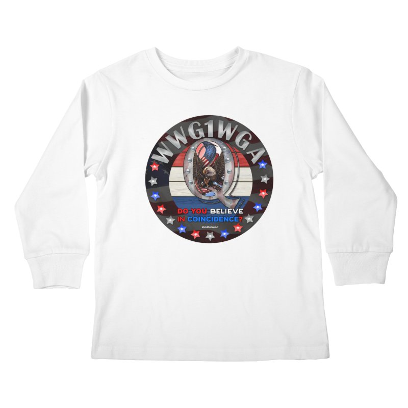 Q-Anon - Do You Believe in Coincidence? - WWG1WGA Kids Longsleeve T-Shirt by InspiredPsychedelics's Artist Shop