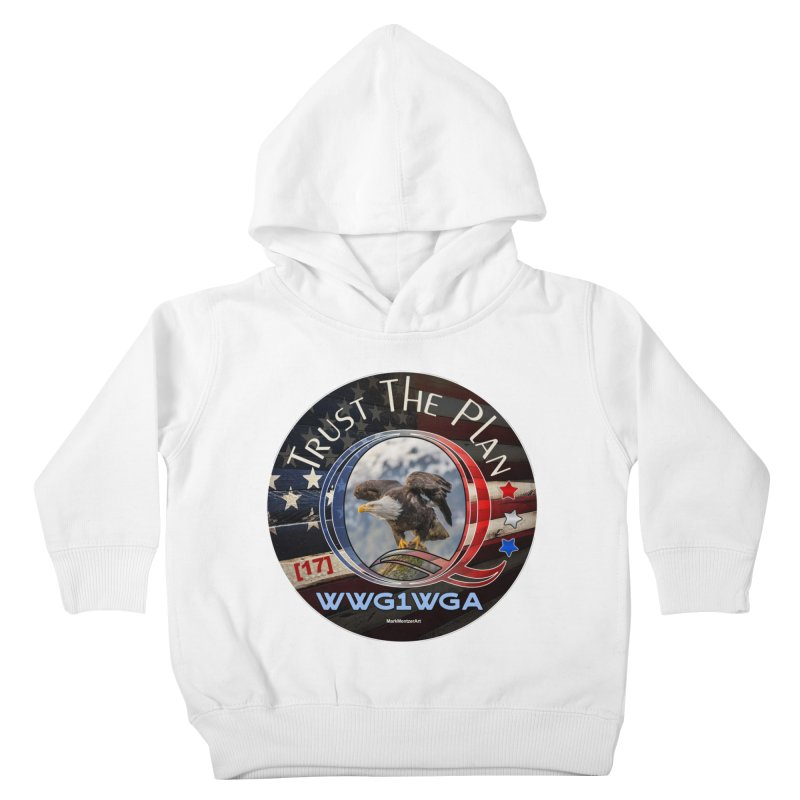 Q, Q-Anon, Trust the Plan, WWG1WGA, [17] Kids Toddler Pullover Hoody by InspiredPsychedelics's Artist Shop