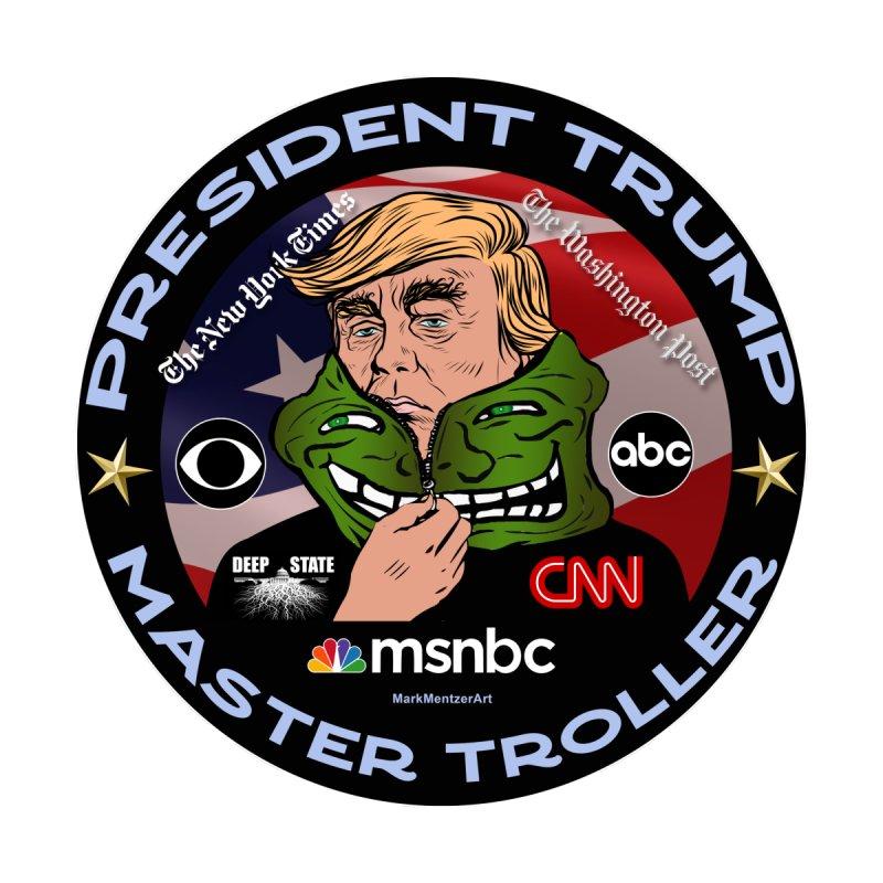 Donald Trump - Master Troller - Battling Fake News by InspiredPsychedelics's Artist Shop
