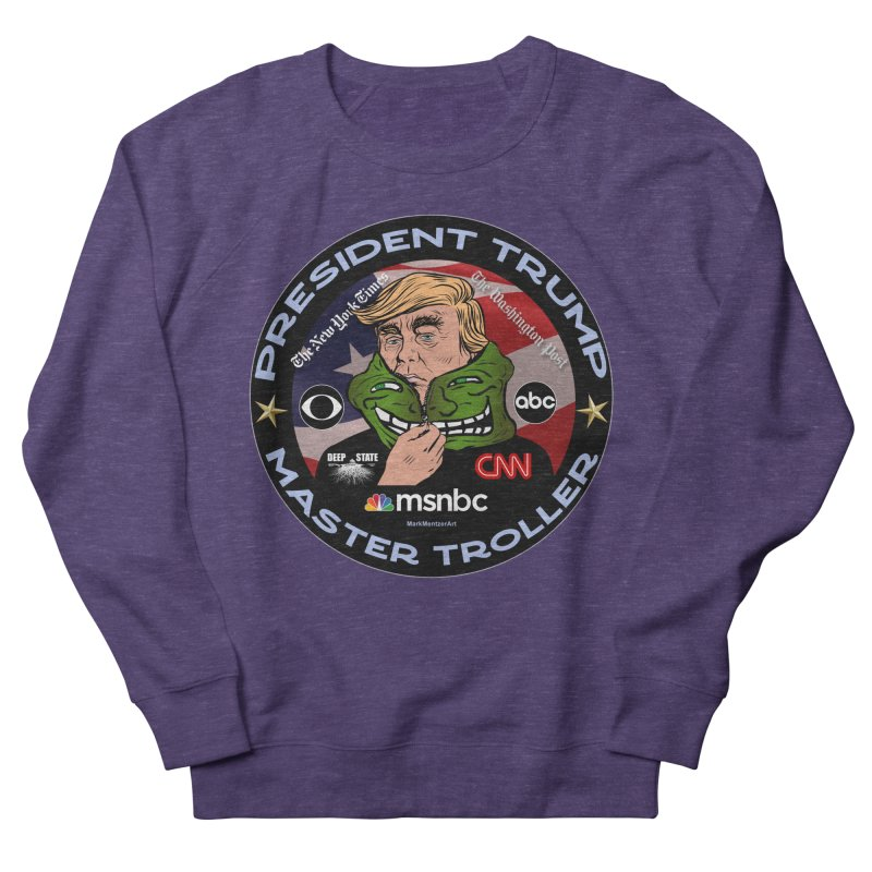 Donald Trump - Master Troller - Battling Fake News Women's French Terry Sweatshirt by InspiredPsychedelics's Artist Shop