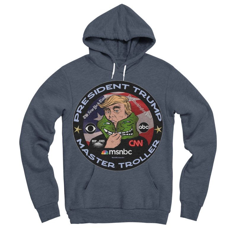President Trump - Master Troller (2019) Men's Sponge Fleece Pullover Hoody by InspiredPsychedelics's Artist Shop