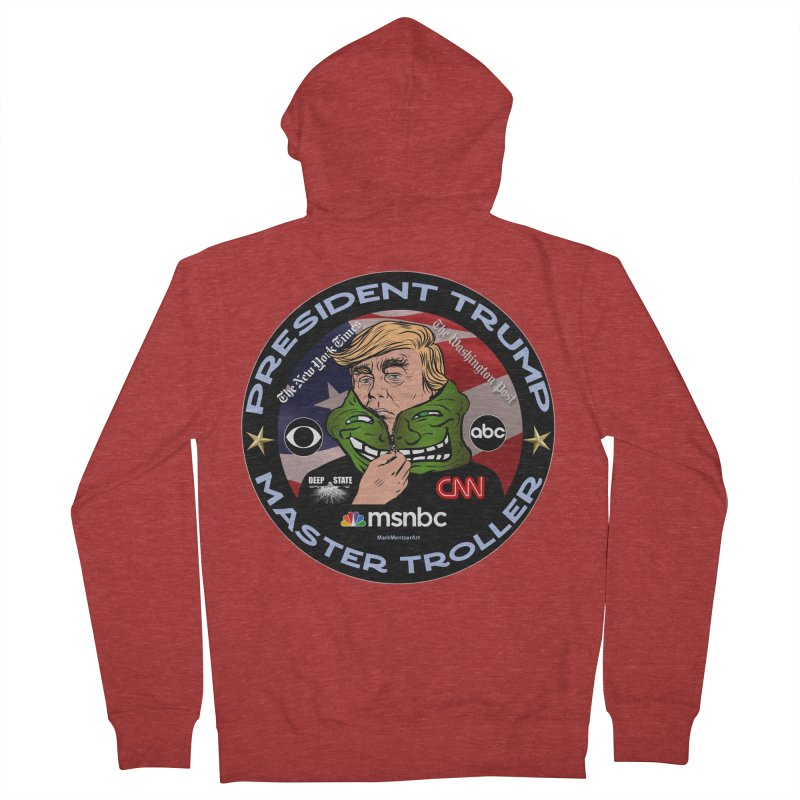 President Trump - Master Troller (2019) Women's French Terry Zip-Up Hoody by InspiredPsychedelics's Artist Shop