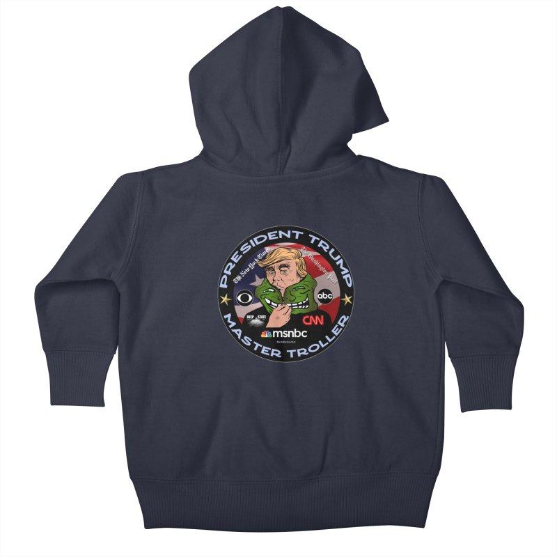 President Trump - Master Troller (2019) Kids Baby Zip-Up Hoody by InspiredPsychedelics's Artist Shop