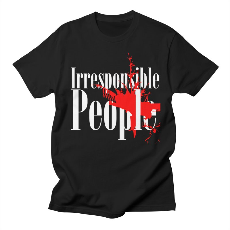 Irresponsible People Brand Women's Regular Unisex T-Shirt by Irresponsible People Black T-Shirts