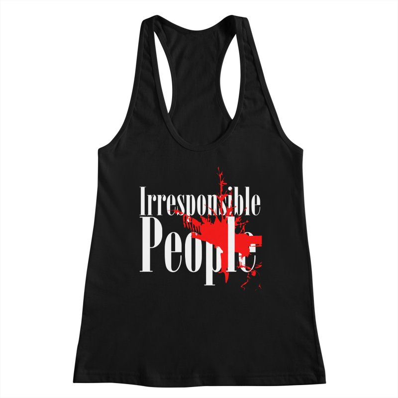 Irresponsible People Brand Women's Racerback Tank by Irresponsible People Black T-Shirts