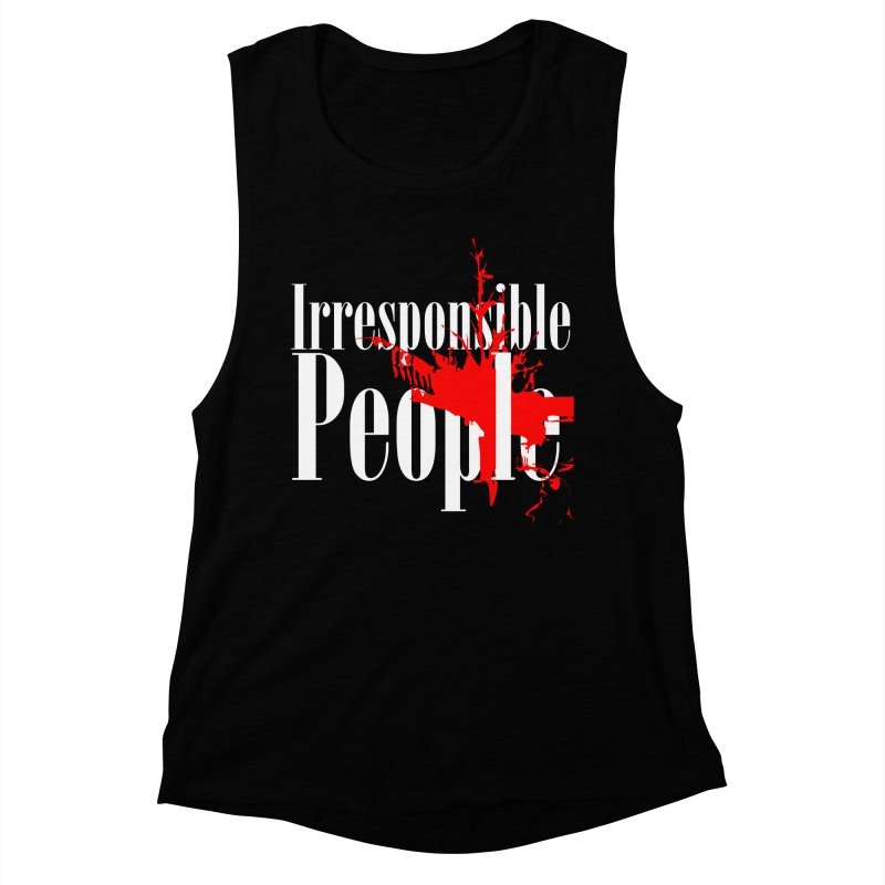Irresponsible People Brand Women's Muscle Tank by Irresponsible People Black T-Shirts