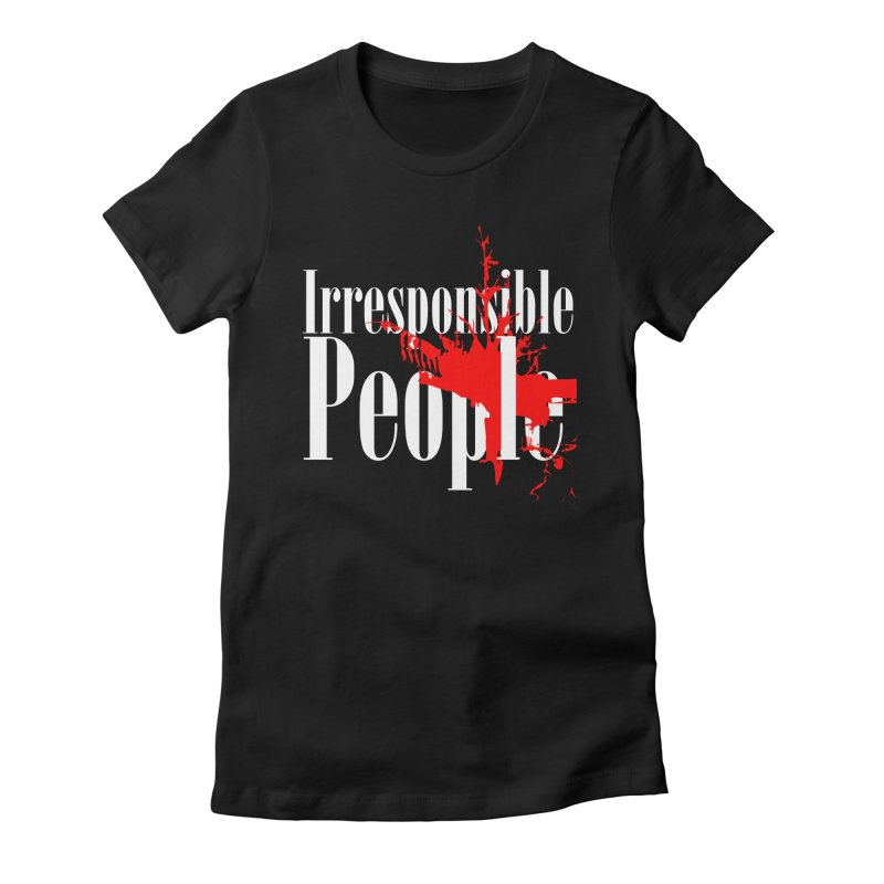Irresponsible People Brand Women's Fitted T-Shirt by Irresponsible People Black T-Shirts
