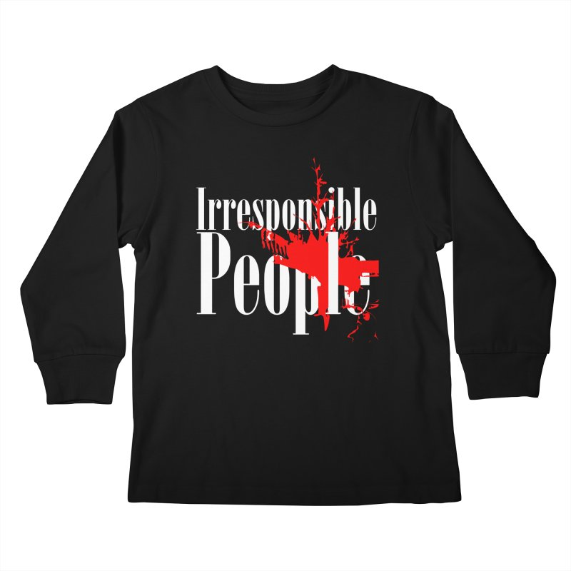 Irresponsible People Brand Kids Longsleeve T-Shirt by Irresponsible People Black T-Shirts