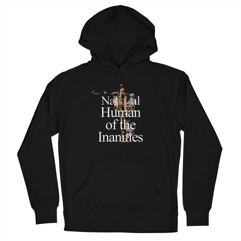 National Human of the Inanities Women's French Terry Pullover Hoody by Irresponsible People Black T-Shirts